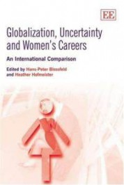 Globalization, Uncertainty and Women's Careers – An International Comparison
